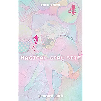 Magical Girl Site - tome 4