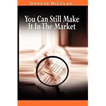 You Can Still Make It In The Market by Nicolas Darvas (the author of How I Made $2,000,000 In The Stock Market)