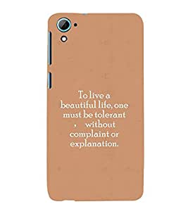 PrintVisa Designer Back Case Cover for HTC Desire 826 :: HTC Desire 826 Dual Sim (Beautiful life quotes :: Tolerant quotes :: Complaints quotes :: Explination quotes)