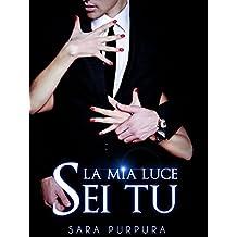 La mia luce sei tu (Trilogia Buio & Luce Vol. 2) (Italian Edition)