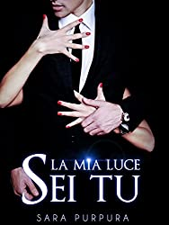 La mia luce sei tu (Trilogia Buio & Luce Vol. 2)