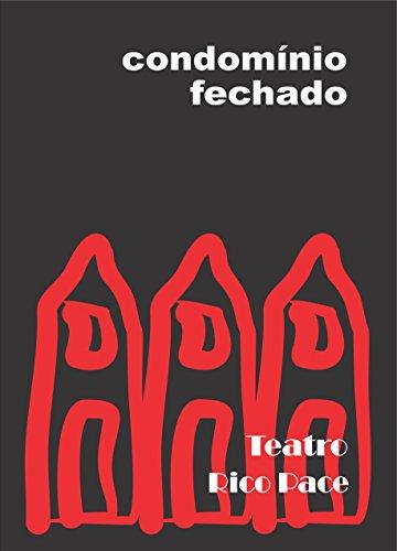 Condomínio Fechado: Teatro (Portuguese Edition) por Rico Pace