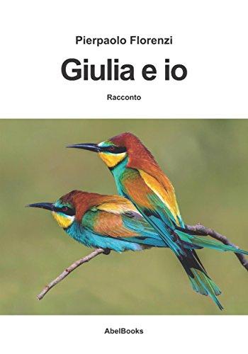 Giulia ed io di Pierpaolo Florenzi