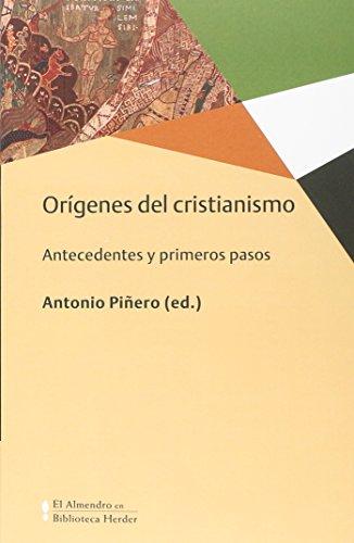 Orígenes del Cristianismo. Antecedentes y primeros pasos (Biblioteca Herder) por Antonio Piñero (ed.)