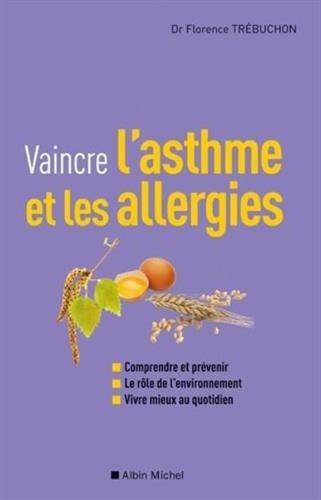Vaincre l'asthme et les allergies de Florence Trebuchon (9 mars 2011) Broch