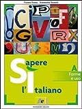 Sì sapere l'italiano. Ediz. rossa. Per le Scuole superiori. Con espansione online