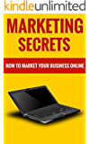 Marketing Secrets - How To Market Your Business Online