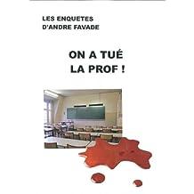On a tué la prof !