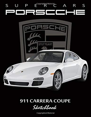 Supercars Porsche 911 Carrera Coupe Sketchbook: Blank Paper for Drawing, Doodling or Sketching, Writing (Notebook, Journal) White Paper, 100 Durable ... Lines,(8.5