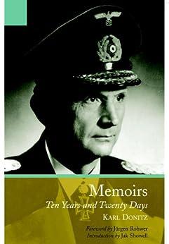 Memoirs of Karl Doenitz, The: Ten Year and Twenty Days by [Doenitz, Karl]
