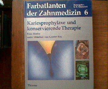Farbatlanten der Zahnmedizin, Bd. 6. Kariesprophylaxe und konservierende Therapie. Unter Mitarbeit von Günter Rau. Geleitwort von Klaus G. König.