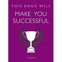 This Book Will Make You Successful (This Book Will...)