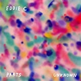Songtexte von Eddie C - Parts Unknown