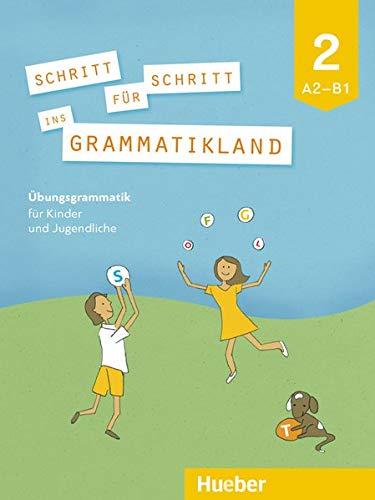 Schritt für Schritt ins Grammatikland. Per la Scuola media: SCHRITT F.SCHRITT INS GRAMMATIKLAND 2 por Eleni Frangou