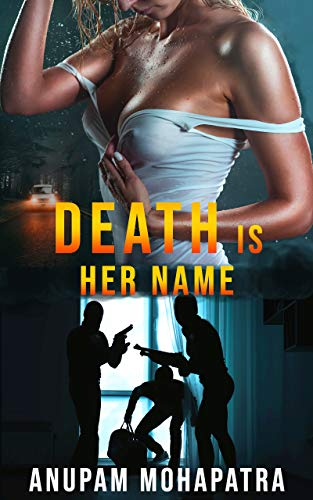 Death is Her Name by Anupam Mohapatra