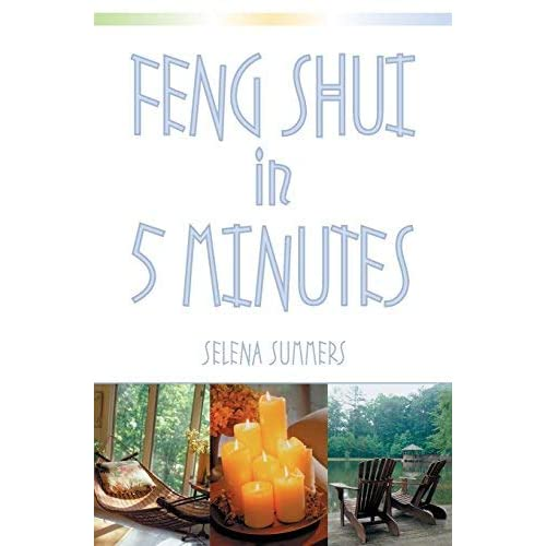 [Feng Shui in Five Minutes] [By: Summers, Selena] [July, 2002]