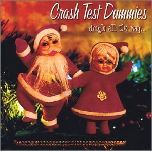 Jingle All the Way... by Crash Test Dummies