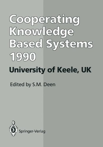 CKBS '90: Proceedings of the International Working Conference on Cooperating Knowledge Based Systems 3-5 October 1990, University of Keele, UK