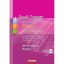 Quali-Trainer Deutsch/Englisch/Mathematik - Mittelschule Bayern: Gesamtband: 060639-9, 31783-9, 52122-9 in einem Band