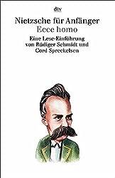 Nietzsche für Anfänger. Ecce homo: Eine Leseeinführung (dtv Kultur & Geschichte)