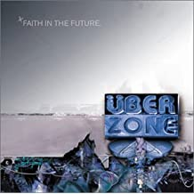 Faith in the Future by Uberzone (2001-08-07)