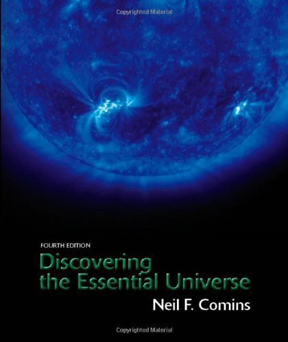 Discovering the Essential Universe 4th (fourth) Edition by Comins, Neil F. published by W. H. Freeman (2008)