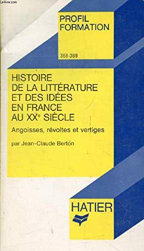 Histoire de la littérature française Tome 1 : XXe siècle par Jean-Claude Berton
