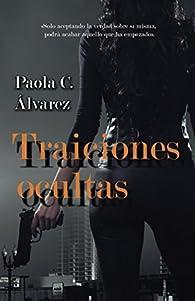 Traiciones ocultas par Paola C. Álvarez