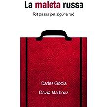 La maleta russa: Tot passa per alguna raó (Catalan Edition)