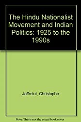 The Hindu Nationalist Movement and Indian Politics: 1925 to the 1990s by Christophe Jaffrelot (1996-07-12)