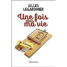 Une fois dans ma vie de Gilles Legardinier