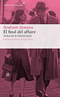 El final del affaire: 221 par Graham Greene