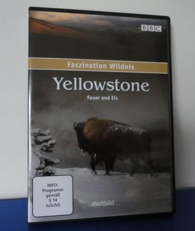 BBC Faszination Wildnis: Yellowstone - Feuer und Eis