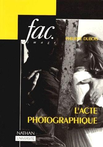 L'Acte photographique et autres essais