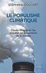 Le Populisme climatique: Claude Allègre et Cie, enquête sur les ennemis de la science