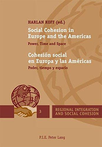 Descargar Libro Social Cohesion in Europe and the Americas / Cohesion social en Europa y las Americas: Power, Time and Space / Poder, tiempo y espacio (Regional Integration and Social Cohesion) de Harlan Koff