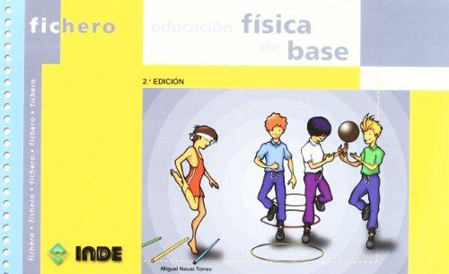 Educación física de base (Ficheros de juegos y actividades) por Miguel Navas Torres