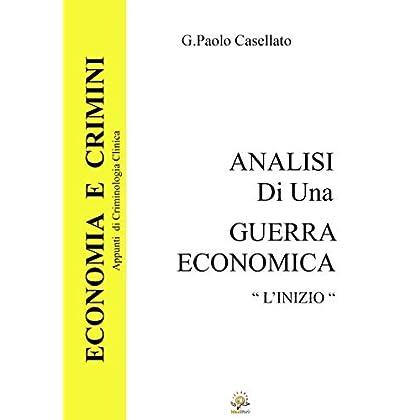 Analisi Di Una Guerra Economica: L'ordine Nasce Dal Caos