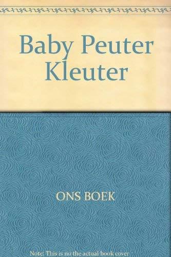 Ons baby-, peuter-, kleuterboek: opvoeding en verzorging