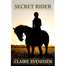 Secret Rider (Show Jumping Dreams ~ Book 1) (English Edition)