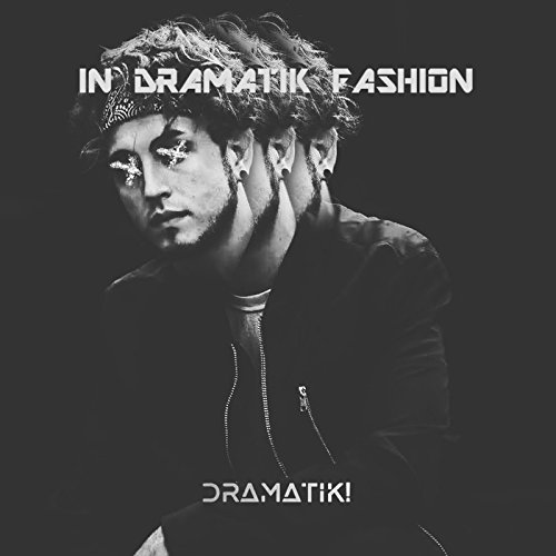 In Dramatik Fashion [Explicit]