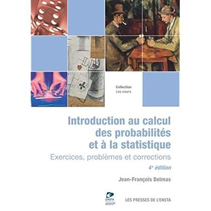 Introduction au calcul des probabilités et à la statistique: Exercices, problèmes et corrections.