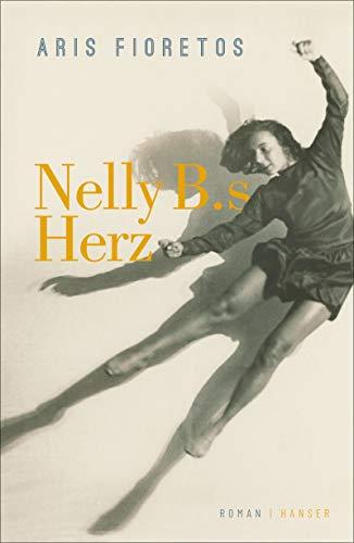 Nelly B.s Herz: Roman