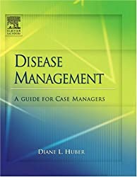 Disease Management: A Guide for Case Managers by Diane Huber (2005-02-18)