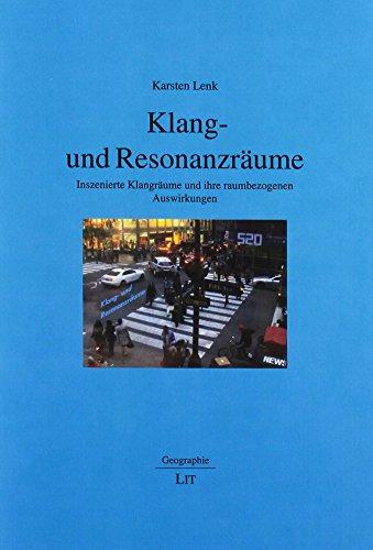 Klang- und Resonanzräume: Inszenierte Klangräume und ihre raumbezogenen Auswirkungen