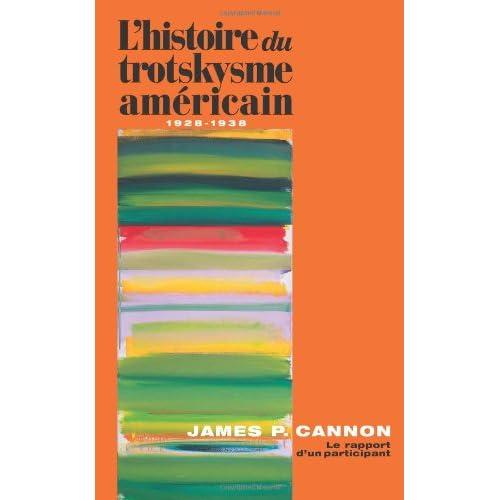 L'histoire du trotskysme américain, 1928-1938: Le rapport d'un participant