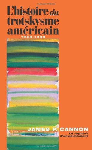 L'Histoire Du Trotskysme Americain 1928-1938 par James P. Cannon
