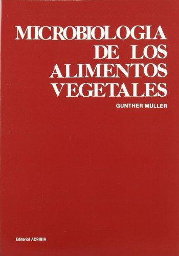 Microbiología de los alimentos vegetales por Gunther Muller
