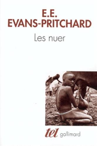 Les Nuer: Description des modes de vie et des institutions politiques d'un peuple nilote