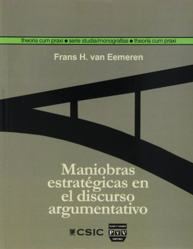 Maniobras estratégicas en el discurso argumentativo (Theoria cum Praxi. Serie Studia)